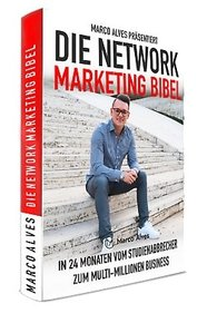 Die Network Marketing Bibel Marco Alves