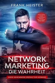 Network Marketing Die Wahrheit Frank Heister